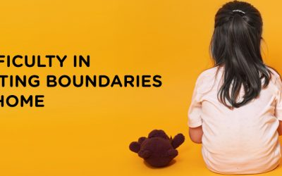 Difficulty in setting boundaries at home