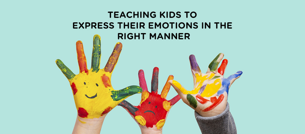 Teaching kids to express their emotions in the  right manner